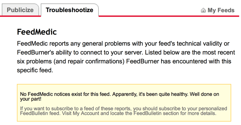 "Screenshot of FeedBurner's ""FeedMedic"" tool, reporting that my feed had been ""quite healthy."""